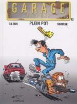 Garage Isidore T13 : Plein pot (0), bd chez Dupuis de Gilson, Sikorski, Cerise