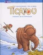 Ticayou T2 : Chasseur de la préhistoire (0), bd chez Milan de Le Brun, Mahieu