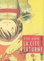 La cité Saturne T1, manga chez Kana de Iwaoka