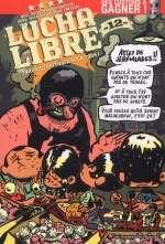 Lucha libre T12 : Travail équitable pour tous, comics chez Les Humanoïdes Associés de Witko, Frissen, Gaubert, Vargas, Bill, Reutimann, Mense, Gaultier