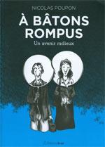 À bâtons rompus T1 : Un avenir radieux (0), bd chez Bréal de Poupon