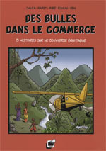 Des bulles dans... T1 : Des bulles dans le commerce (0), bd chez GRAD de Vadon, Bouloudani, Mibé, Sen, Calza, Roulin, Maret, Lacroix