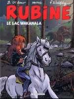 Rubine T12 : Le lac Wakanala (0), bd chez Le Lombard de Mythic, Di sano, Walthéry, Audry