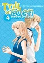 Trill on Eden T4, manga chez Asuka de Fujita