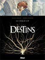 Destins T1 : Le hold-up (0), bd chez Glénat de Giroud, Durand