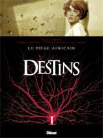 Destins T3 : Le piège africain (0), bd chez Glénat de Christin, Giroud, Brahy, Lécossois