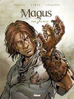Magus T2 : Le félon (0), bd chez Glénat de Cyrus, Debois, Annabel