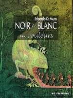 Noir et blanc en couleurs, bd chez Roymodus de Di muro