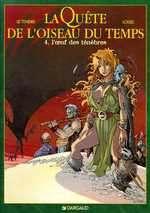 La quête de l'oiseau du temps T4 : L'oeuf des Ténèbres  (0), bd chez Dargaud de Le Tendre, Loisel