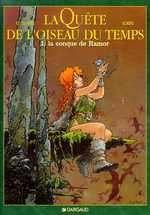 La quête de l'oiseau du temps – cycle 1 : La quête, T1 : La conque de Ramor (0), bd chez Dargaud de Le Tendre, Loisel, Lencot