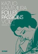 Folles passions T1, manga chez Kana de Kamimura