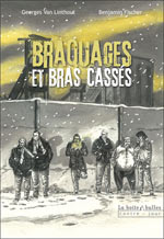 Braquages et bras cassés, bd chez La boîte à bulles de Fischer, Van Linthout
