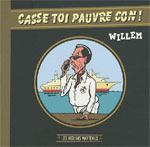 Casse toi pauvre con !, bd chez Les Requins Marteaux de Willem