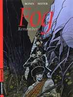 Fog – cycle 3, T6 : Remember (0), bd chez Casterman de Seiter, Bonin