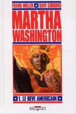 Martha Washington T1 : Le rêve américain (0), comics chez Delcourt de Miller, Gibbons, Smith