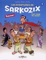 Les aventures de Sarkozix T1 : Tout pour ma gaule ! (0), bd chez Delcourt de Delcourt, Lupano, Bazile, Maffre