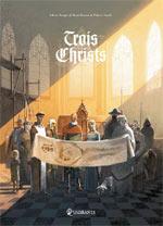 Trois Christs, bd chez Soleil de Mangin, Neaud, Bajram
