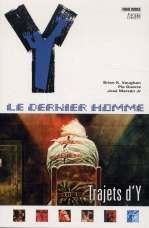 Y, Le Dernier Homme – Edition softcover, T10 : Trajets d'Y (0), comics chez Panini Comics de Vaughan, Guerra, Zylonol, Carnevale