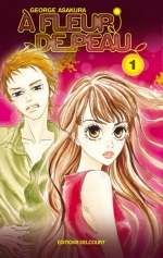 A fleur de peau T1, manga chez Delcourt de Kusakawa, Asakura