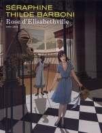 Rose d'Elizabethville, bd chez Dupuis de Barboni, Séraphine, Moons