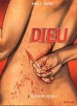Dieu T1 : A corps perdu (0), bd chez Dupuis de Marie, Karl T., Häflinger, Usagi