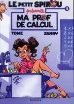 Le petit Spirou présente T3 : Ma prof de calcul (0), bd chez Dupuis de Tome, Janry, de Becker