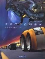 Speedway T2 : A:xis reality (0), bd chez Dargaud de Bollée, Siro, Araldi, Enz