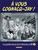 A vous Cognacq-Jay ! T1 : Les grandes heures de la télévision en BD (0), bd chez Delcourt de Cucuel, Collectif, Vallée