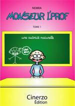 Monsieur l'prof T1 : Une autorité naturelle (0), bd chez Cinerzo Edition de Nemra
