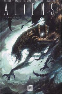 Aliens T1 : Plus qu'humains (0), comics chez Soleil de Arcudi, Mueller, Howard, Andrade, Irwin, Dzioba, Swanland