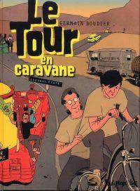 Le tour en caravane T2, bd chez Futuropolis de Boudier
