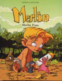 Merlin T6 : Merlin Papa (0), bd chez Dargaud de Morvan, Munuera