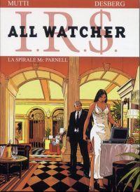 All watcher T4 : La spirale McParnel, bd chez Le Lombard de Desberg, Mutti, Coquelicot, Kattrin