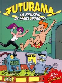 Futurama T2 : Le proprio de Mars attaque (0), comics chez Jungle de Groening, Rogers, Cooke, Lloyd, Colorbot 3000, Stewart