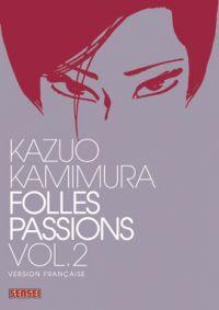 Folles passions T2, manga chez Kana de Kamimura