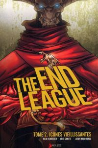 The end League T2 : Icônes vieillissantes (0), comics chez Akileos de Remender, Canete, Macdonald, Wilson