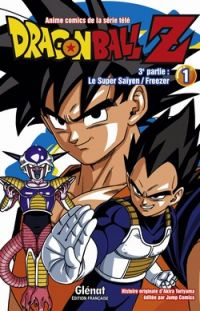 Dragon Ball Z – cycle 3 : Le Super Saiyen-Freezer, T1, manga chez Glénat de Toriyama, Bird studio