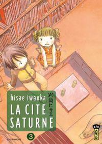 La cité Saturne T3, manga chez Kana de Iwaoka