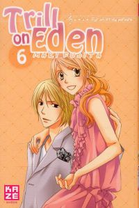 Trill on Eden T6, manga chez Kazé manga de Fujita