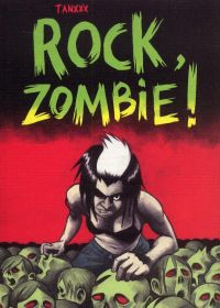Rock, zombie !, bd chez Les Requins Marteaux de Tanxxx