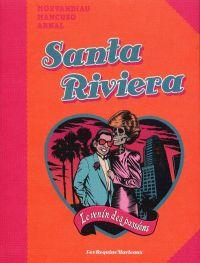 Santa Riviera : Le venin des passions (0), bd chez Les Requins Marteaux de Morvandiau, Mancuso, Arnal
