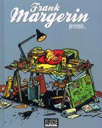 Frank Margerin présente T1, bd chez Fluide Glacial de Margerin