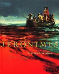 Jeronimus T3, bd chez Futuropolis de Dabitch, Pendanx