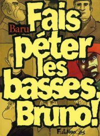 Fais péter les basses, Bruno !, bd chez Futuropolis de Baru