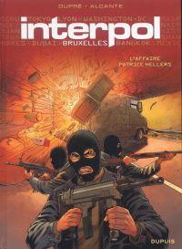 Interpol T1 : Bruxelles - L'affaire Patrice Hellers (0), bd chez Dupuis de Alcante, Dupré, Casals