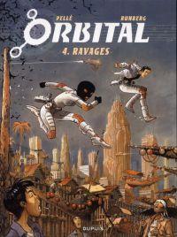 Orbital T4 : Ravages, bd chez Dupuis de Runberg, Pellé
