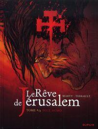 Le rêve de Jérusalem T4 : Ecce homo (0), bd chez Dupuis de Thirault, Marty