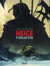 Neige fondation T1 : Le sang des innocents (0), bd chez Glénat de Adam, Convard, Poli, Hostache