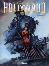 Hollywood T1 : Flash back (0), bd chez Glénat de Manini, Males, Marquebreucq