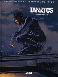 Tanâtos T4 : Menace sur Paris (0), bd chez Glénat de Convard, Delitte